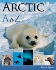 ARCTIC A TO Z by Wayne Lynch