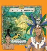 MAYA, AZTECS AND INCAS by Oldrich Ruzicka