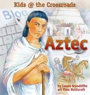 KIDS AT THE CROSSROADS: AZTEC by Laura Scandiffio