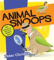 ANIMAL SNOOPS by Peter Christie
