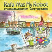 RAFA WAS MY ROBOT by Alexandra Dellevoet