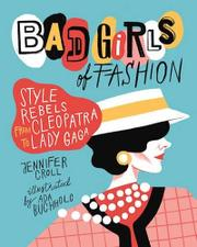 BAD GIRLS OF FASHION by Jennifer Croll