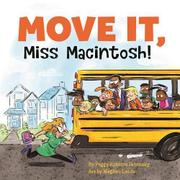 MOVE IT, MISS MACINTOSH! by Peggy Robbins Janousky