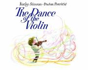 THE DANCE OF THE VIOLIN by Kathy Stinson