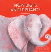 HOW BIG IS AN ELEPHANT? by Rossana Bossù