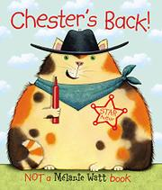 CHESTER'S BACK! by Mélanie Watt