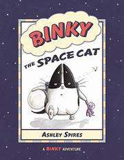 BINKY THE SPACE CAT by Ashley Spires