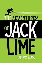 THE ADVENTURES OF JACK LIME by James Leck