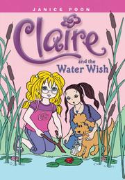 CLAIRE AND THE WATER WISH by Janice Poon