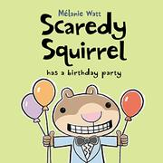Book Cover for SCAREDY SQUIRREL HAS A BIRTHDAY PARTY