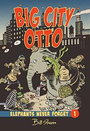 BIG CITY OTTO by Bill Slavin