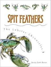 SPIT FEATHERS  by Jessica Scott Kerrin