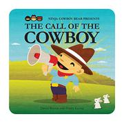 NINJA COWBOY BEAR PRESENTS THE CALL OF THE COWBOY by David Bruins