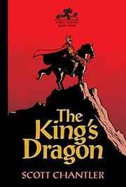 THE KING'S DRAGON by Scott Chantler