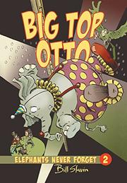 BIG TOP OTTO by Bill Slavin
