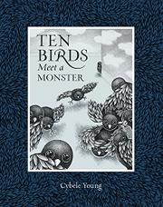 TEN BIRDS MEET A MONSTER by Cybèle  Young