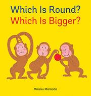 WHICH IS ROUND? WHICH IS BIGGER? by Mineko Mamada