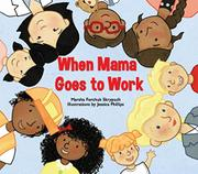 WHEN MAMA GOES TO WORK by Marsha Forchuk Skrypuch