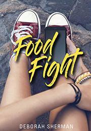 FOOD FIGHT by Deborah Sherman