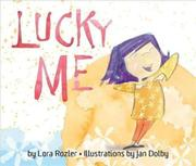LUCKY ME by Lora Rozler