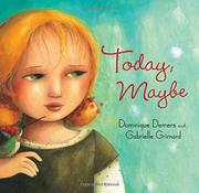 TODAY, MAYBE by Dominique Demers