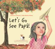 LET'S GO SEE PAPÁ! by Lawrence Schimel