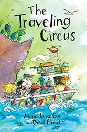 THE TRAVELING CIRCUS by Marie-Louise Gay