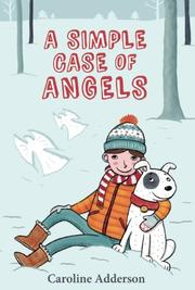 A SIMPLE CASE OF ANGELS by Caroline Adderson
