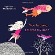 MOVÍ LA MANO / I MOVED MY HAND by Jorge Luján