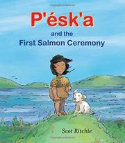 P'ÉSK'A AND THE FIRST SALMON CEREMONY by Scot Ritchie
