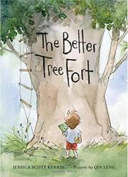 THE BETTER TREE FORT by Jessica Scott Kerrin