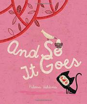AND SO IT GOES by Paloma Valdivia