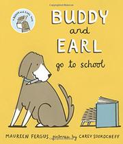 BUDDY AND EARL GO TO SCHOOL by Maureen Fergus
