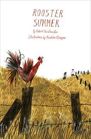 ROOSTER SUMMER by Robert Heidbreder