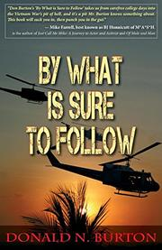 BY WHAT IS SURE TO FOLLOW by Donald N. Burton