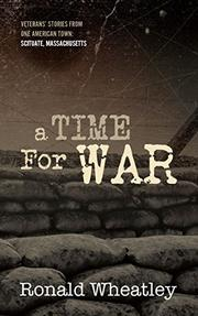 A Time for War by Ronald Wheatley