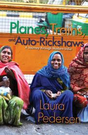 PLANES, TRAINS, AND AUTO-RICKSHAWS by Laura Pedersen