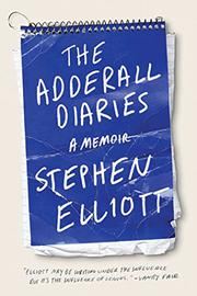THE ADDERALL DIARIES by Stephen Elliott