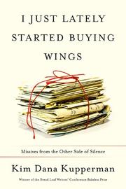 I JUST LATELY STARTED BUYING WINGS by Kim Dana Kupperman