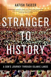STRANGER TO HISTORY by Aatish Taseer
