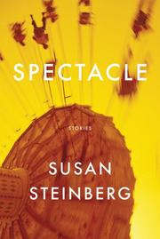 SPECTACLE by Susan Steinberg