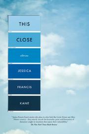 THIS CLOSE by Jessica Francis Kane