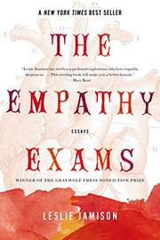 THE EMPATHY EXAMS by Leslie Jamison