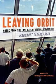 LEAVING ORBIT by Margaret Lazarus Dean