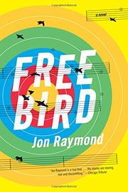 FREEBIRD by Jon Raymond