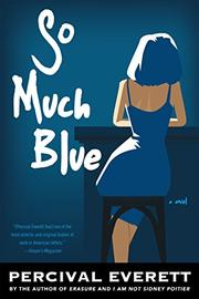 SO MUCH BLUE by Percival Everett