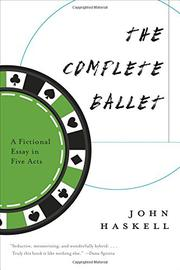 THE COMPLETE BALLET by John Haskell