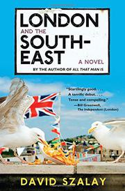 LONDON AND THE SOUTH-EAST by David Szalay