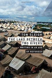 THE LAND BETWEEN TWO RIVERS by Tom Sleigh
