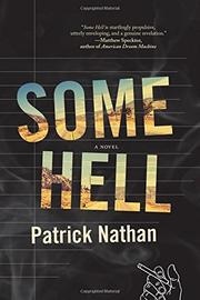 SOME HELL by Patrick  Nathan